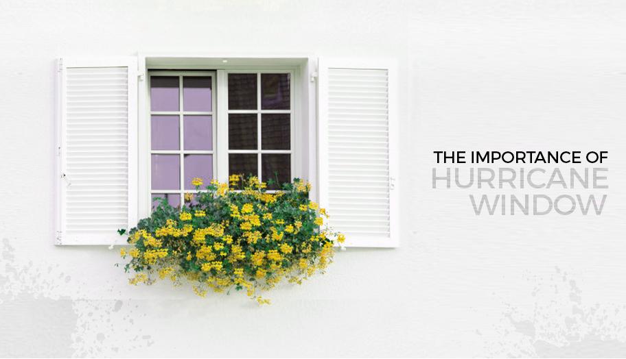 The Importance of Hurricane Windows