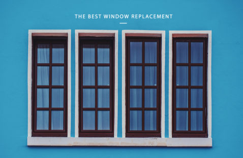 The Best Window Replacement for Every Need