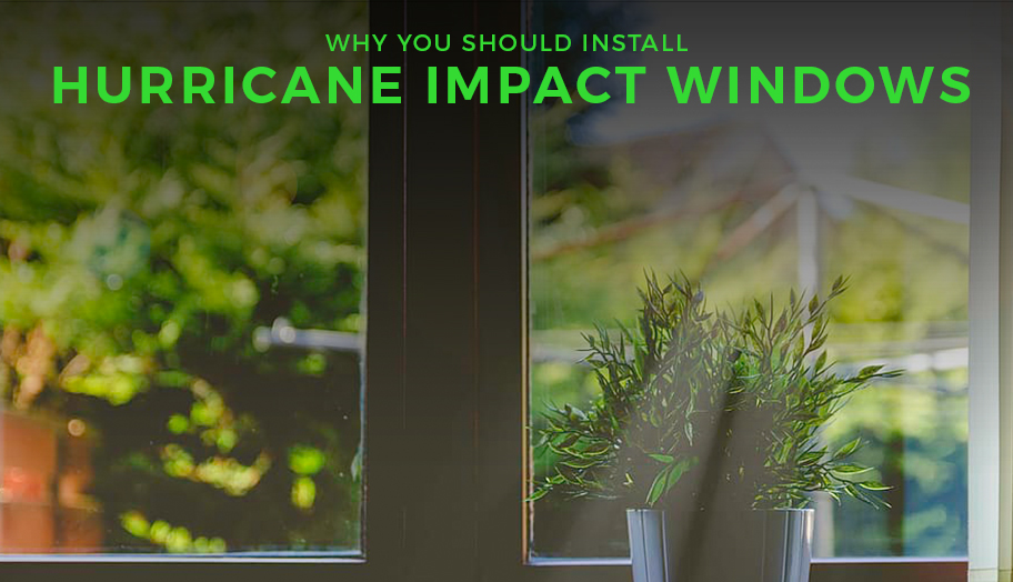 Here's Why You Should Install Hurricane Impact Windows
