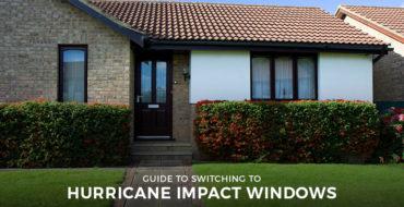 Guide to Switching to Hurricane Impact Windows