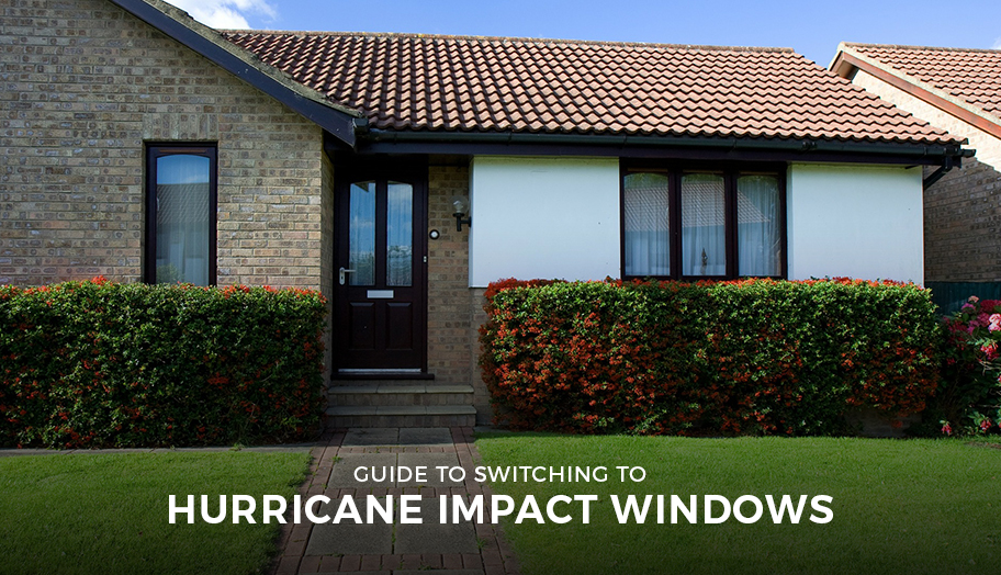 Guide to Switching to Hurricane Impact Windows